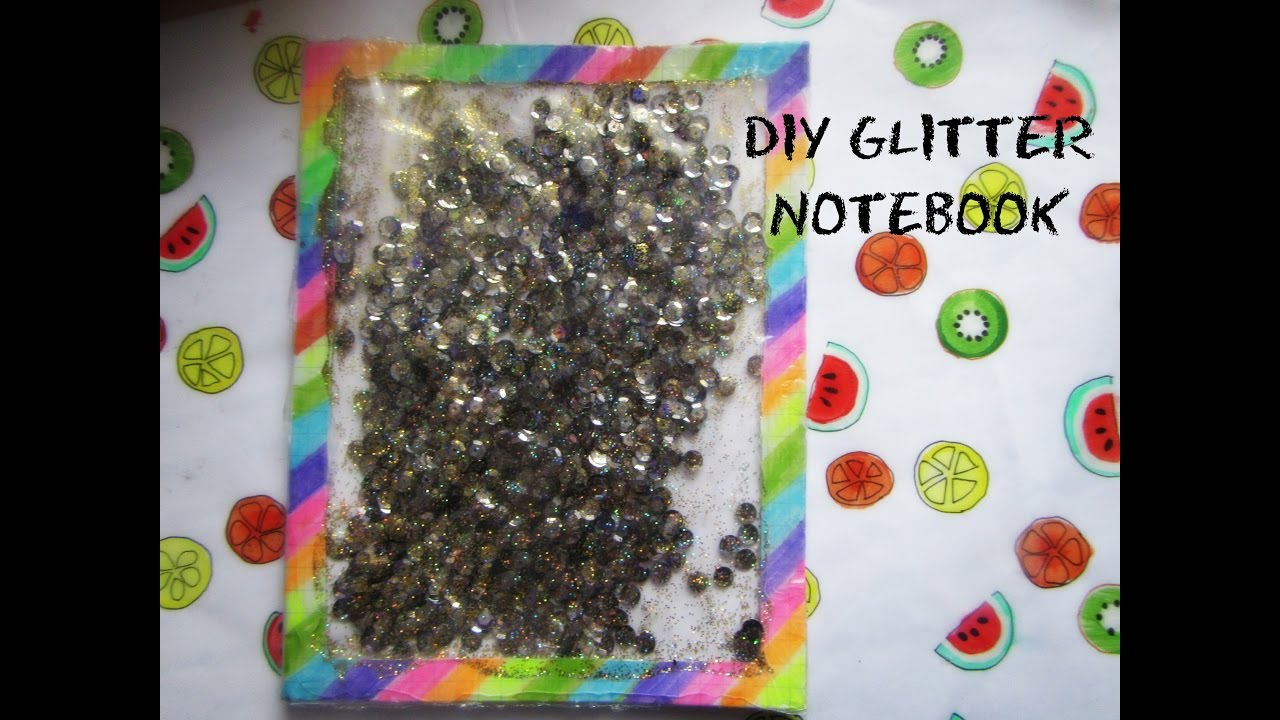 Diy glitter notebook cover - Diy Glitter Notebook Saaradaniela
