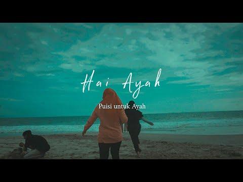 HAI AYAH | Puisi untuk Ayah #Musikalisasipuisi