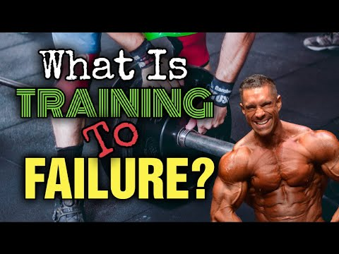 WHAT IS FAILURE? When and Why Training to Failure is Beneficial? When it's NOT!
