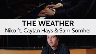 """The Weather"" by Niko Kotoulas ft. Caylan Hays & Sam Somher"