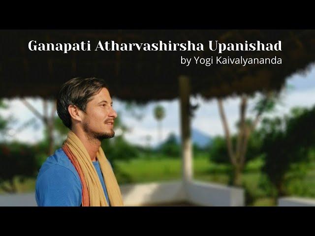 Ganapati Atharvashirsha Upanishad by Yogi Kaivalyananda
