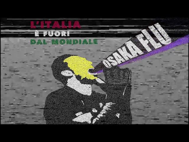 OSAKA FLU - Non Ci Credo Ai Cantautori Ubriaconi (HQ)