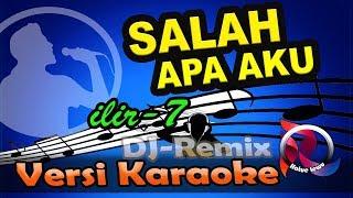 Download Mp3 Dj Salah Apa 4ku - Ilir7 Remix Versi Gagak  Karaoke Tanpa Vocal