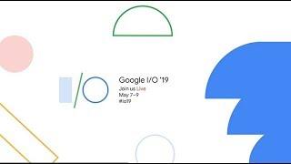 Google I/O 2019 LIVE | Pixel 3a | Android Q | Stadia | #io19