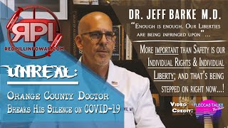 UNREAL  Orange County Doctor Breaks His Silence on COVID 19