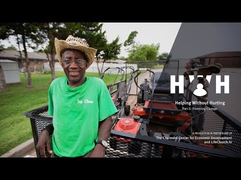 Helping Without Hurting  Part 5: Fostering Change  LifeChurch.tv