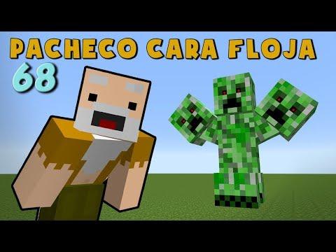 Pacheco Cara Floja 68 | COMO ENCONTRAR UN CREEPER DE 3 CABEZAS!