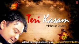 "Hai Kasam Tu Naa Ja (Full Audio Song) | Adnan Sami ""Teri Kasam"""