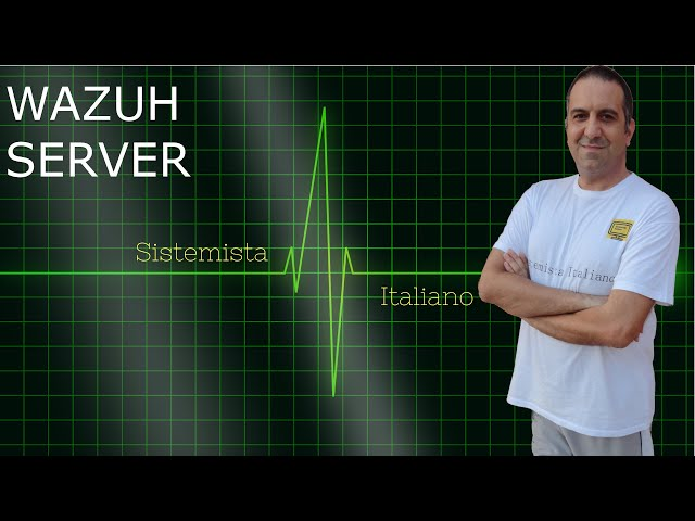 [SICUREZZA] - Wazuh un server di IDS, security e log management