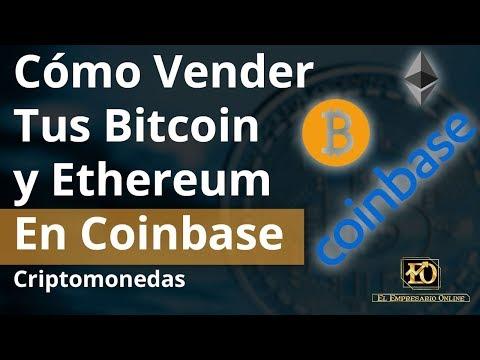 Cómo Vender Tus Bitcoins y Ethereum En Coinbase