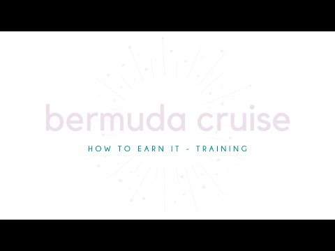 How to earn the Bermuda Cruise Training!