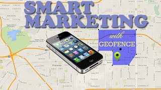 Smart Marketing with Geo-Fencing