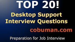 TOP 20 DESKTOP SUPPORT INTERVIEW QUESTIONS | Interview Preparation
