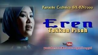 Eren - Takkan Pisah | Karaoke Technics SX-KN7000