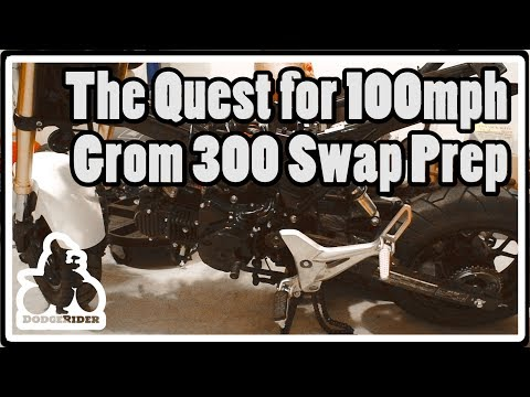 The Quest for 100mph - Grom 300 Swap Prep