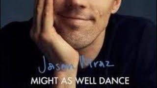 Jason Mraz - Might As Well Dance (Lyric Video)