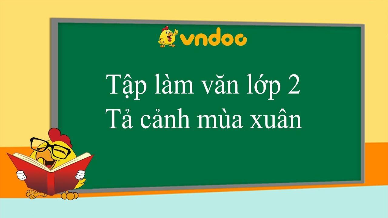 Tả cảnh mùa xuân – Tập làm văn lớp 2 – VnDoc.com