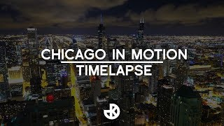 chicago in motion time lapse   kamilgphotography