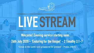 Penzance Baptist Church Live Stream - 26 July 2020 PM