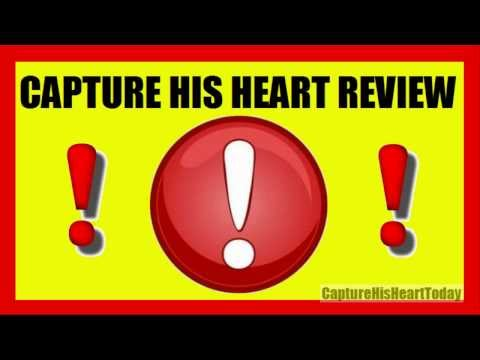Capture His Heart and Make Him Love You Forever Review Pdf - Is Capture His Heart a Scam or Not?
