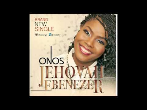 ONOS - JEHOVAH EBENEZER (PROD. BY E-KELLY)