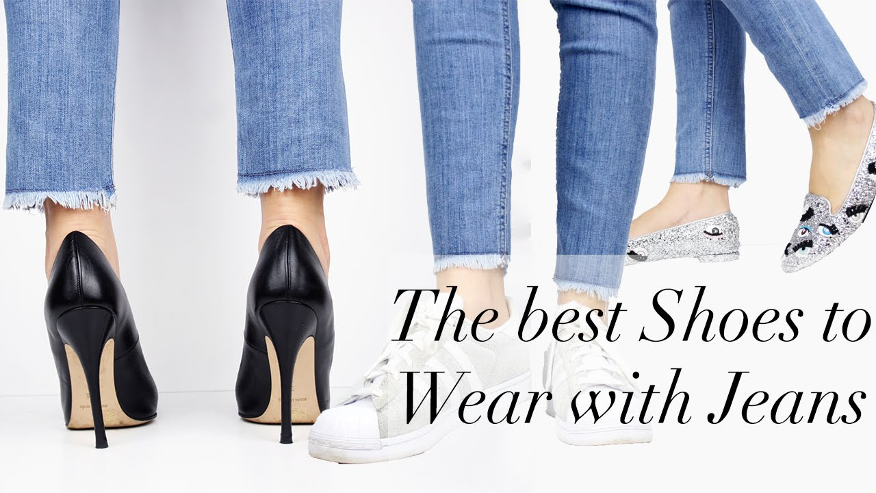 What are the best shoes to wear with jeans ?