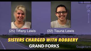 Grand Forks Sisters Charged With Robbery