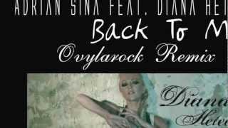 Adrian Sina feat. Diana  Hetea - Back to me (Ovylarock Remix)