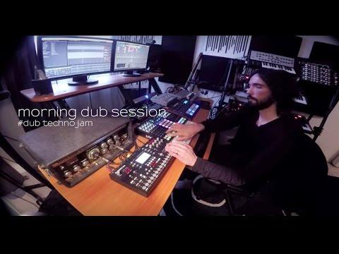 Morning Dub Session #Dub Techno Jam (SpaceEcho Prophet6 Tempest Octatrack Perfourmer Strymon..)