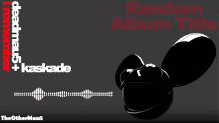 Deadmau5 & Kaskade - I Remember || HD