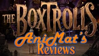 The Boxtrolls - AniMat's Reviews