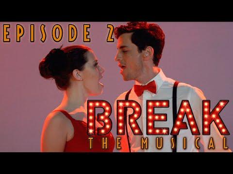Break: The Musical  Episode 2: Print