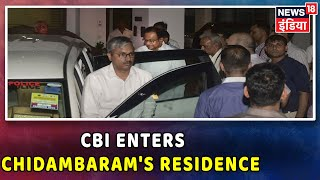 P.Chidambaram Arrested: High Voltage Drama As CBI Officers Climb Walls To Enter Chidambaram's Home