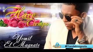 ESTRENO MUNDIAL - Hace Tiempo ( Hip-Hop Prod. Nitido ) Yomil El Magnate