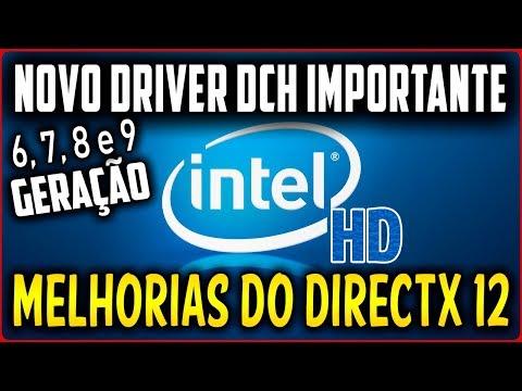 Novo Driver Para Intel HD Graphics DCH Otimização do DirectX 12 e Windows 10 1809 - 20/04/2019