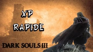 Comment xp rapidement / âme rapide ( Dark Souls III )