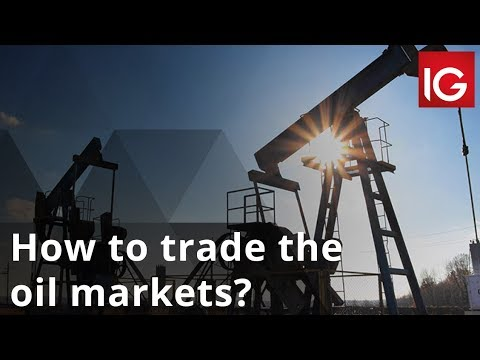How to trade the oil markets? | IG