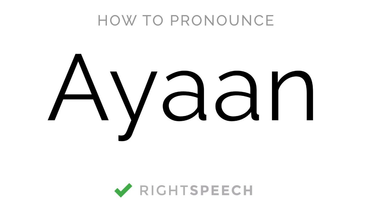 Ayaan How To Pronounce Ayaan American Boy Name Youtube
