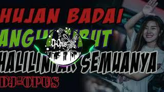 DJ Hujan Badai Angin Ribut Halilintar Semuanya DJ opus terbaru 2019 full bass