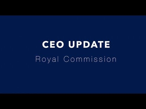 CEO Update - Response to the Royal Commission