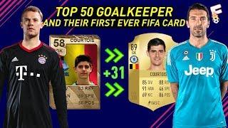 Top 50 Goalkeeper and Their First Ever FIFA Card ⚽ Then and Now ⚽ Ft. Buffon, Neuer, De Gea, etc ⚽ F