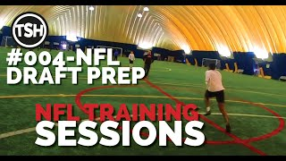 NFL Training Sessions #004   1.8.19   NFL Draft Prep
