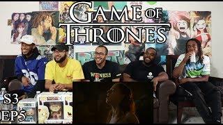 Game of Thrones Season 3 Episode 5 Reaction/Review