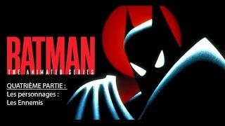 Batman, La Série Animée - Quatrième Partie - Les ennemis