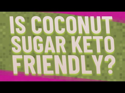 Is coconut sugar Keto friendly?