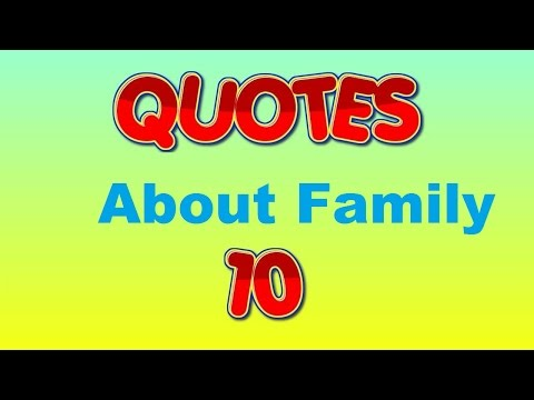 Quotes my top 10 family quotes