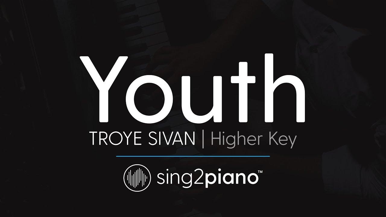 Youth Higher Key Piano Karaoke Instrumentals Troye Sivan Youtube