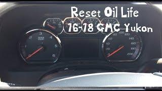 How To Reset Oil Life 2016-2018 GMC Yukon 16 17 18