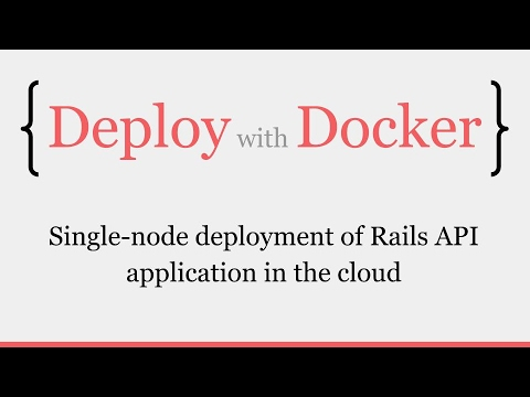 Deploy with Docker: Single-node deployment of Rails API application on VPS