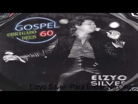 Elzyo Silver - Para Entrar No Céu [HD]